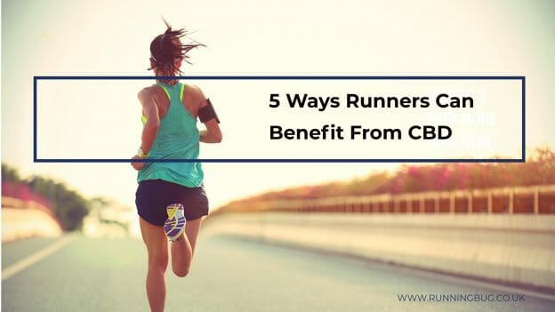 5 Ways Runners Can Benefit From CBD